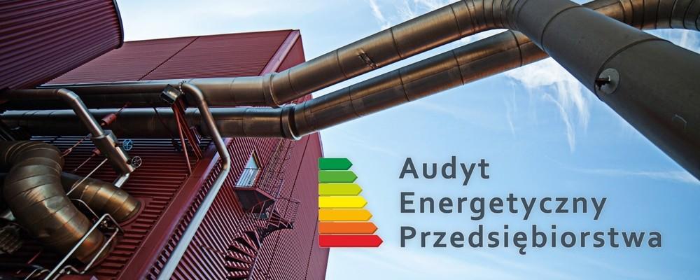 Audyt energetyczny przedsiębiorstwa